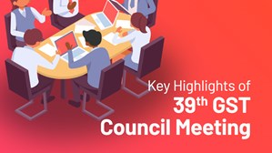 Key Highlights Of 39Th GST Council Meeting