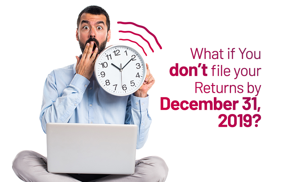 What If You Don't File Your Returns By December 31, 2019