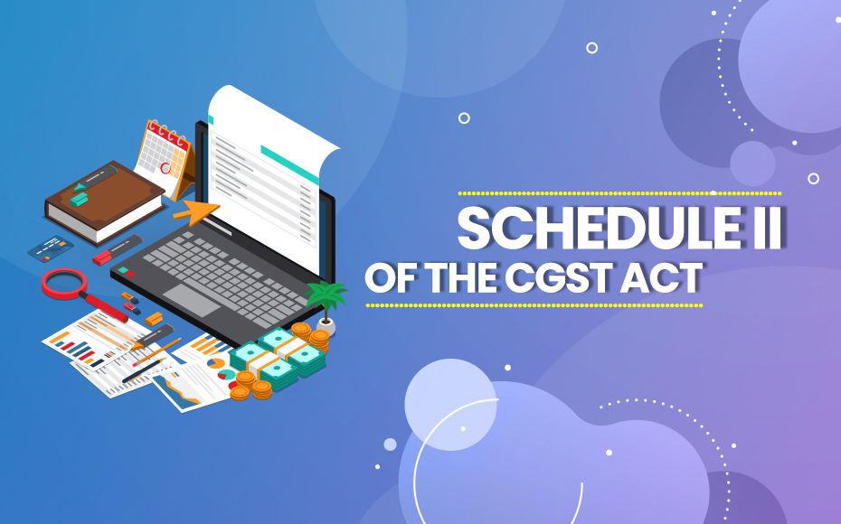Schedule II Of The CGST Act